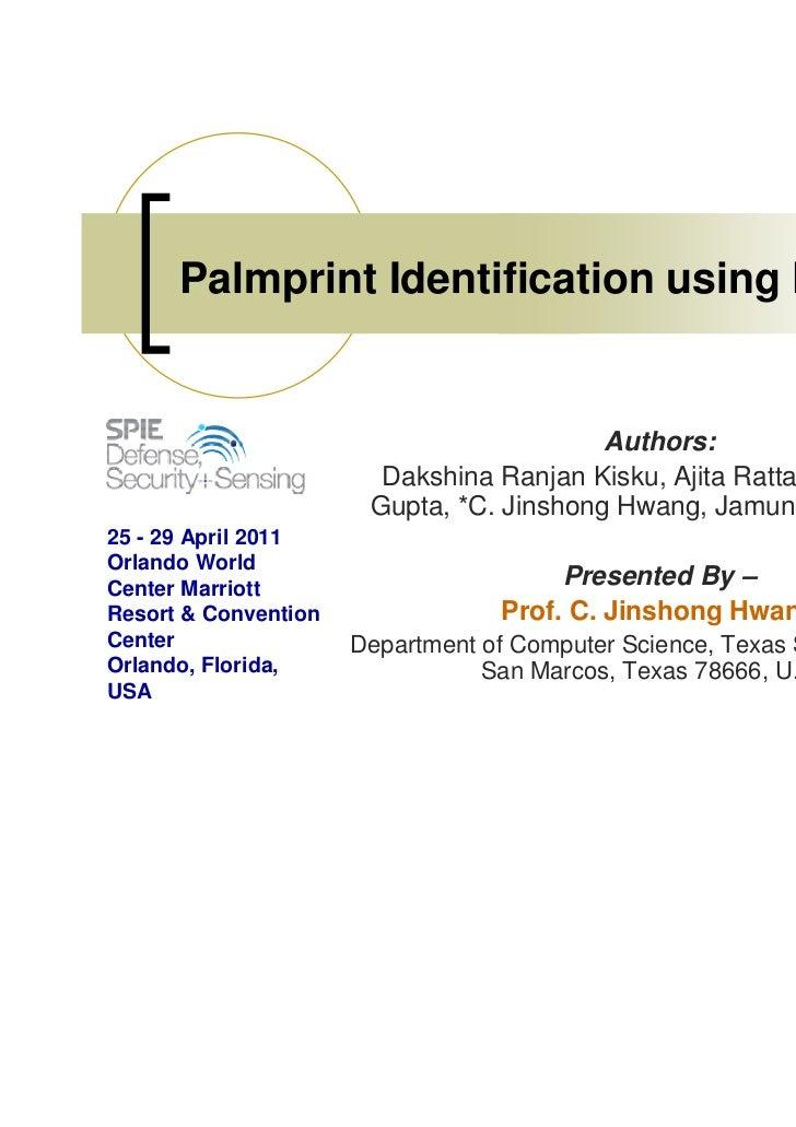 Palmprint Identification using FRIT                                          Authors:                        Dakshina Ranj...