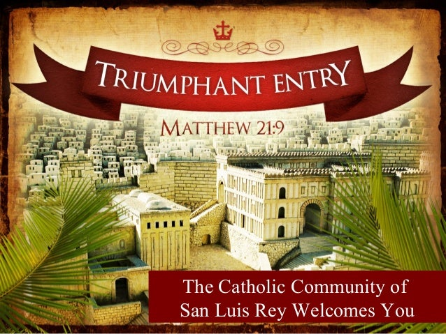 The Catholic Community ofSan Luis Rey Welcomes You