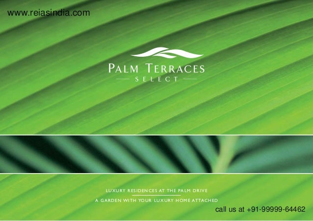 luxury residences at The palm drive  A GARDEN WITH YOUR LUXURY HOME ATTACHED  www.reiasindia.com  call us at +91-99999-644...