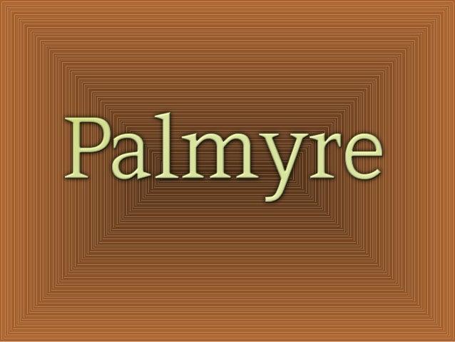 •Palmyre: la cité antique comme vous ne la verrez peut-être plus jamais après sa prise par Daech