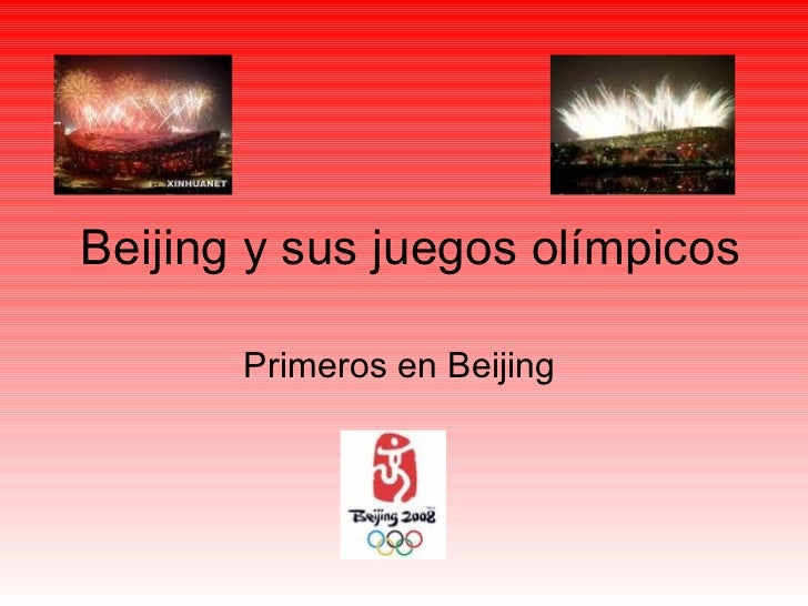 Beijing y sus juegos olímpicos Primeros en Beijing