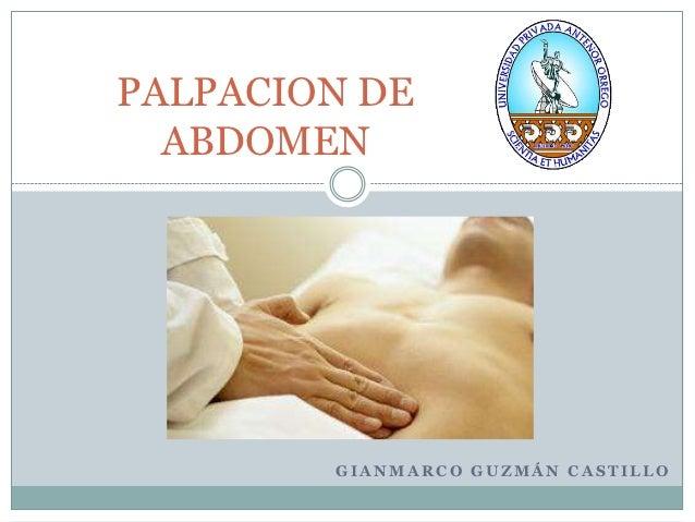 PALPACION DE  ABDOMEN        GIANMARCO GUZMÁN CASTILLO