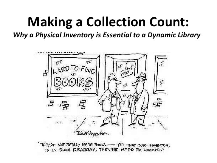 Making a Collection Count: Why a Physical Inventory is Essential to a Dynamic Library <br />