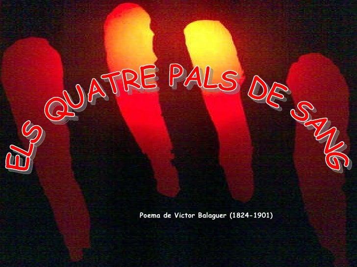 ELS QUATRE PALS DE SANG Poema de Victor Balaguer (1824-1901)