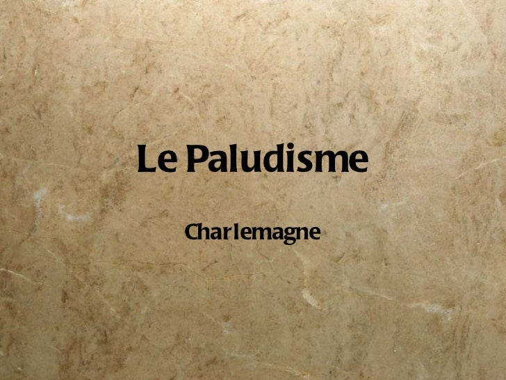 Le Paludisme Charlemagne
