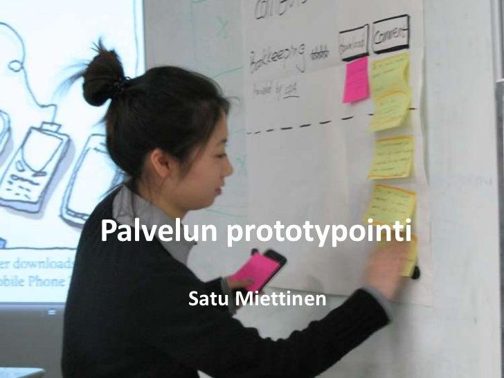 Palvelun prototypointi<br />Satu Miettinen<br />