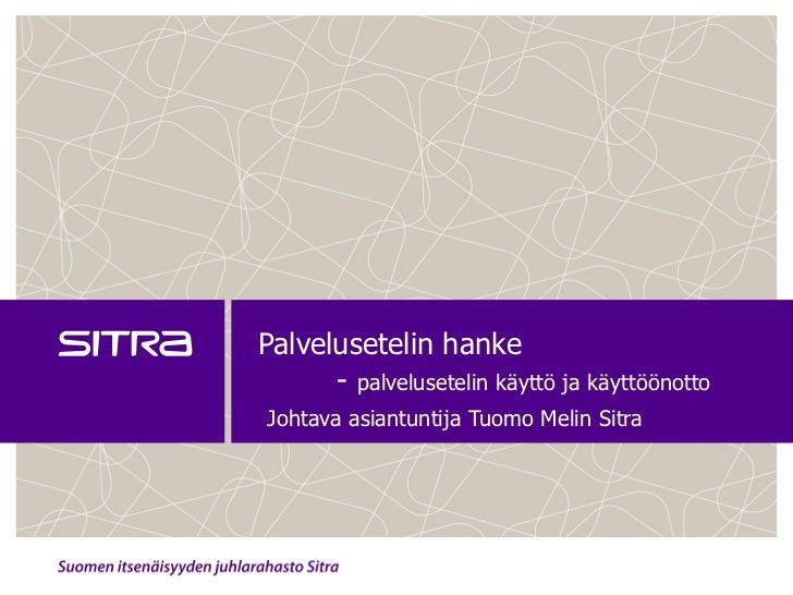 Palvelusetelin hanke -  palvelusetelin käyttö ja käyttöönotto   Johtava asiantuntija Tuomo Melin Sitra