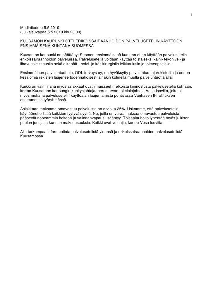 1   Mediatiedote 5.5.2010 (Julkaisuvapaa 5.5.2010 klo 23.00)  KUUSAMON KAUPUNKI OTTI ERIKOISSAIRAANHOIDON PALVELUSETELIN K...