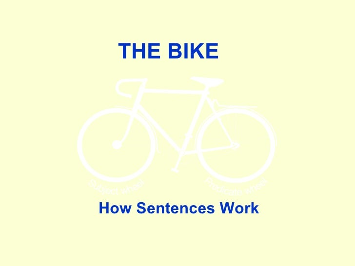 THE BIKE How Sentences Work