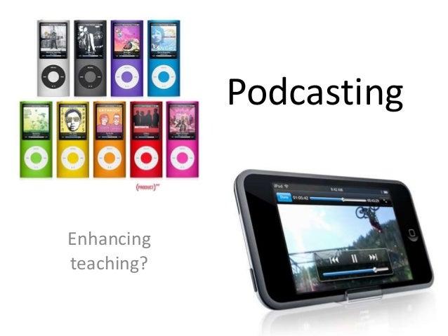 PodcastingEnhancingteaching?