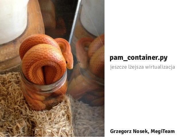 pam_container -- jeszcze lżejsza wirtualizacja