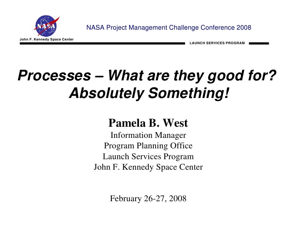 NASA Project Management Challenge Conference 2008John F. Kennedy Space Center                                             ...