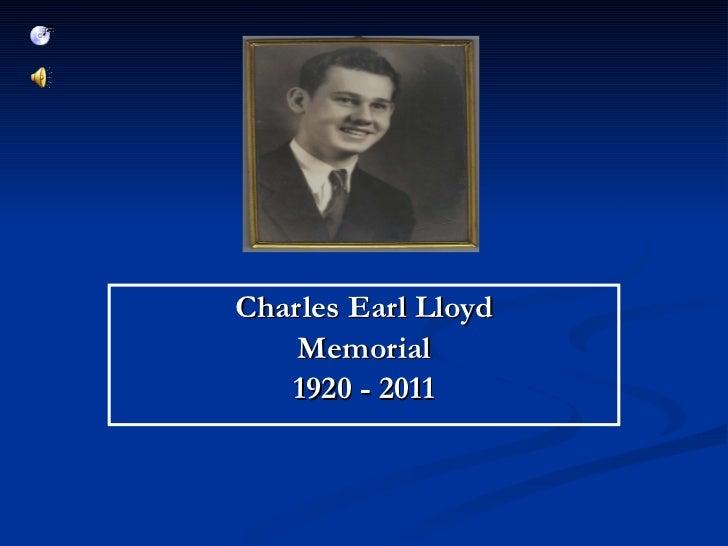 Charles Earl Lloyd Memorial 1920 - 2011
