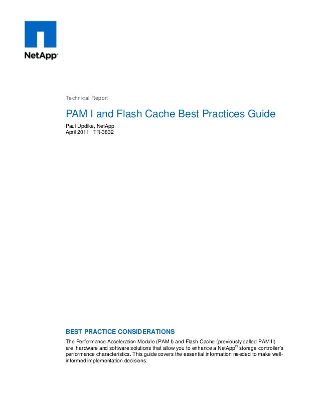 Technical Report  PAM I and Flash Cache Best Practices Guide Paul Updike, NetApp April 2011 | TR-3832  BEST PRACTICE CONSI...