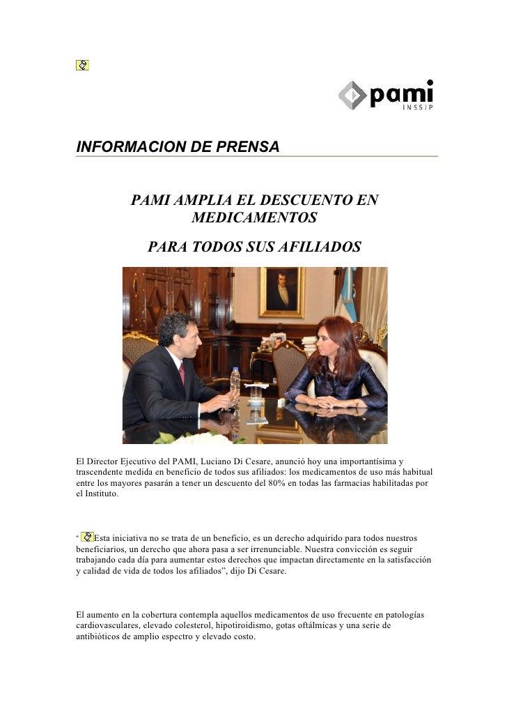 INFORMACION DE PRENSA                 PAMI AMPLIA EL DESCUENTO EN                      MEDICAMENTOS                   PARA...