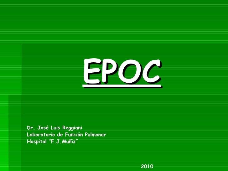 """EPOC Dr. José Luis Reggiani Laboratorio de Función Pulmonar Hospital """"F.J.Muñiz"""" 2010"""