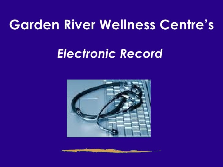 Garden River Wellness Centre's Electronic Record