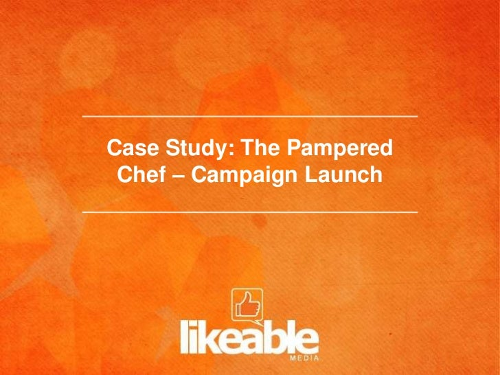 Case Study: The Pampered Chef - Campaign Launch
