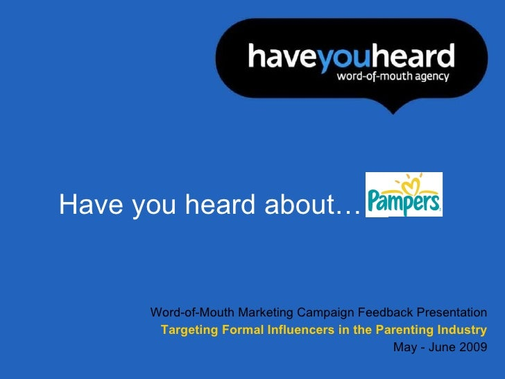 Have you heard… … about the power of Word-of-Mouth Marketing,  waiting to be  unleashed  for your brand.