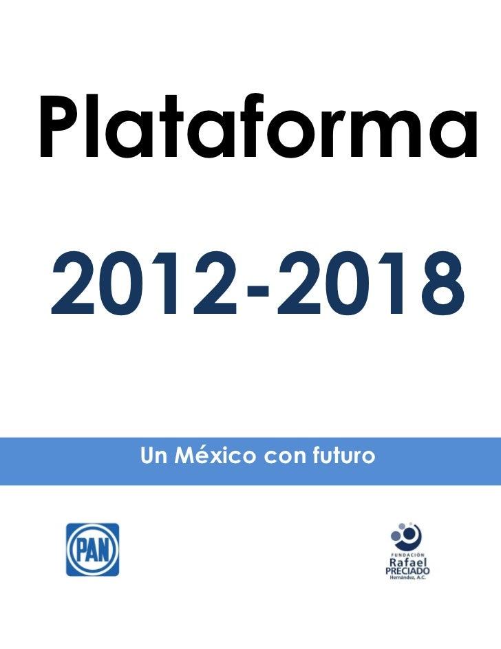 Plataforma2012-2018  Un México con futuro