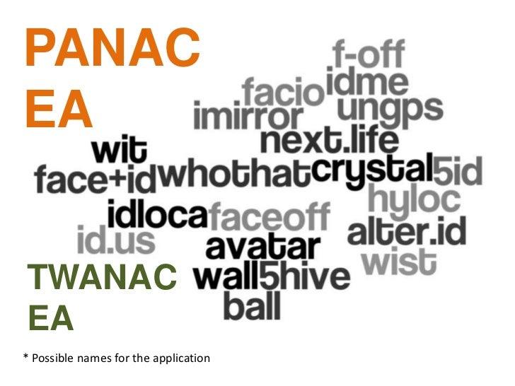 PANACEA<br />TWANACEA<br />* Possible names for the application<br />