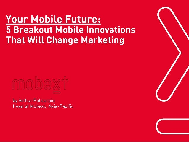 Your Mobile Future: 5 Mobile Breakthroughs That Will Change Marketing