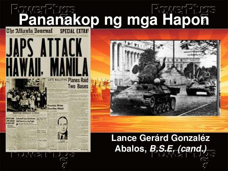 Pananakop ng mga Hapon          Lance Gerárd Gonzaléz           Abalos, B.S.E. (cand.)