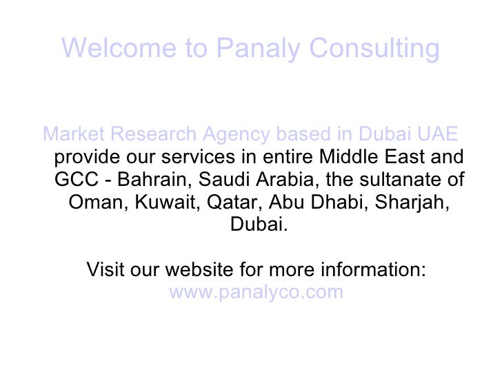 Welcome to Panaly Consulting Market Research Agency based in Dubai UAE  provide our services in entire Middle East and GCC...