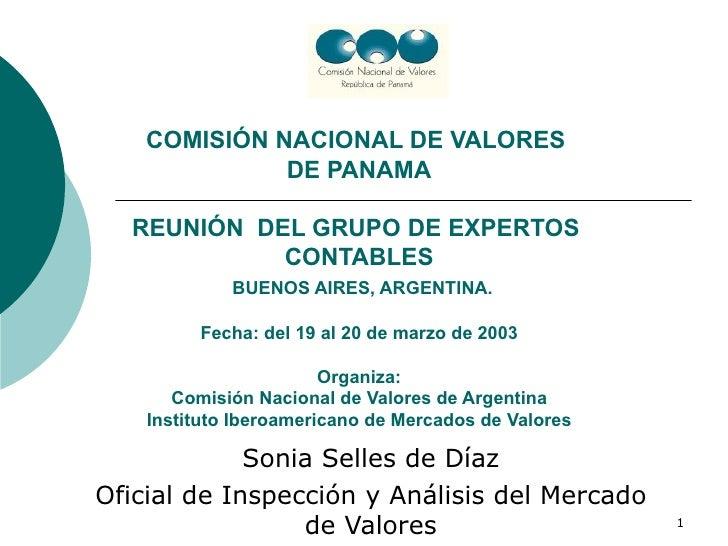 COMISIÓN NACIONAL DE VALORES  DE PANAMA REUNIÓN  DEL GRUPO DE EXPERTOS  CONTABLES   BUENOS AIRES, ARGENTINA. Fecha: del 19...