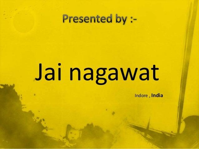 Jai nagawat Indore , India