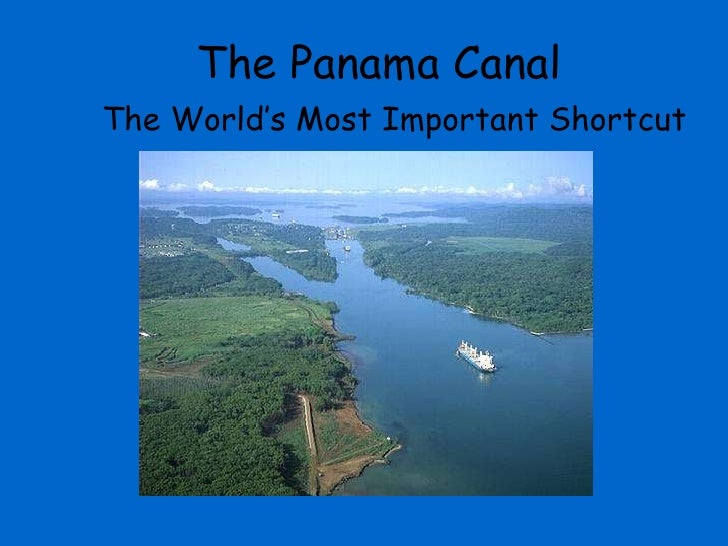 The Panama Canal The World's Most Important Shortcut