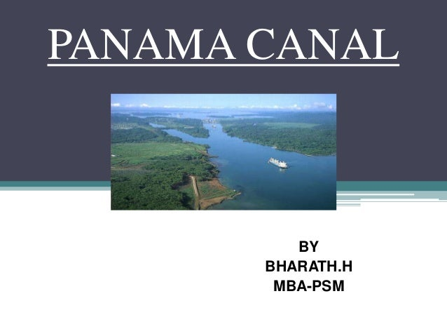 PANAMA CANAL          BY       BHARATH.H        MBA-PSM