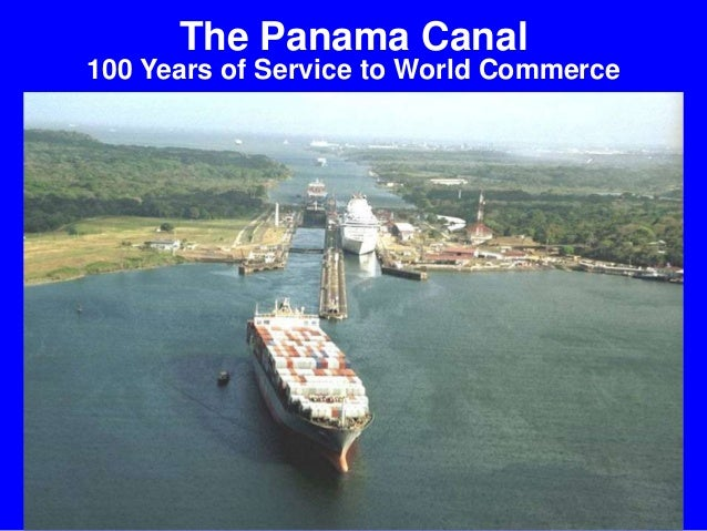 The Panama Canal 100 Years of Service to World Commerce