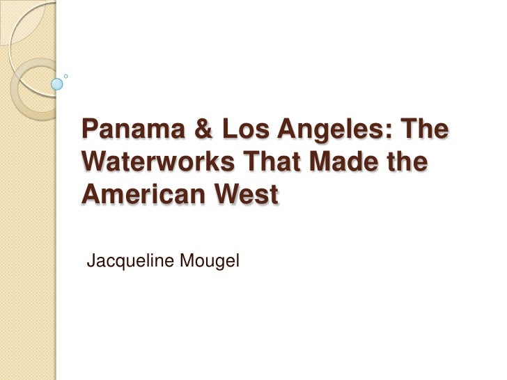 Panama & Los Angeles: The Waterworks That Made the American West<br />Jacqueline Mougel<br />