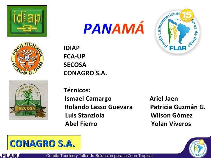CONAGRO S.A. IDIAP FCA-UP SECOSA CONAGRO S.A. Técnicos:   Ismael Camargo  Ariel Jaen Rolando Lasso Guevara  Patricia Guzmá...