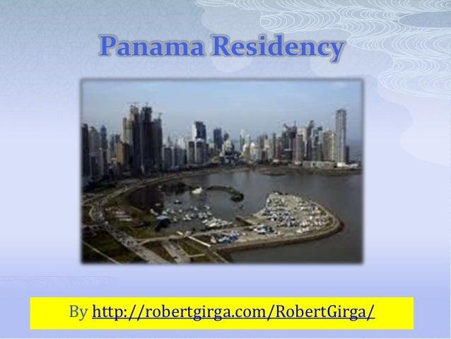 Panama ResidencyBy http://robertgirga.com/RobertGirga/