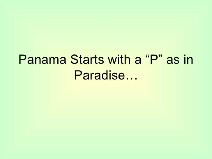 "Panama Starts with a ""P"" as in       Paradise…"
