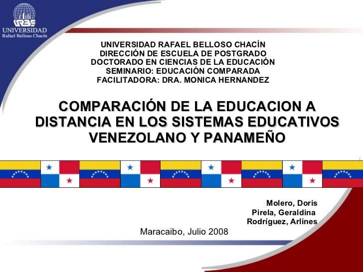 COMPARACIÓN DE LA EDUCACION A DISTANCIA EN LOS SISTEMAS EDUCATIVOS VENEZOLANO Y PANAMEÑO Molero, Doris Pirela, Geraldina R...