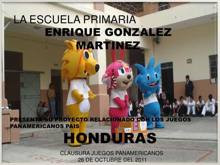 LA ESCUELA PRIMARIA     ENRIQUE GONZALEZ         MARTINEZPRESENTA SU PROYECTO RELACIONADO CON LOS JUEGOSPANAMERICANOS PAIS...