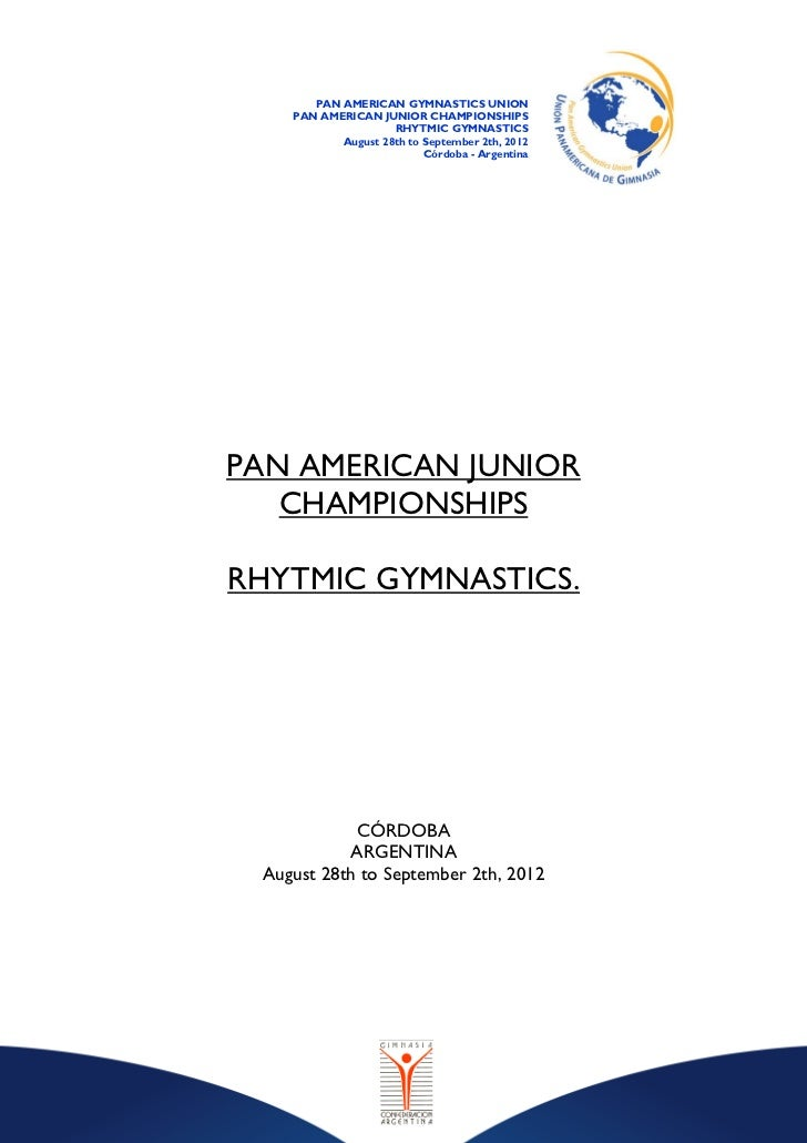 PAN AMERICAN GYMNASTICS UNION    PAN AMERICAN JUNIOR CHAMPIONSHIPS                    RHYTMIC GYMNASTICS           August ...