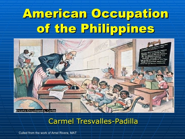 American Occupation   of the Philippines                    Carmel Tresvalles-PadillaCulled from the work of Arnel Rivera,...