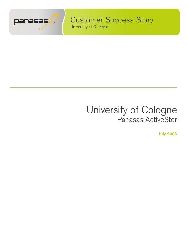 University of Cologne Panasas ActiveStor July 2006 Customer Success Story University of Cologne