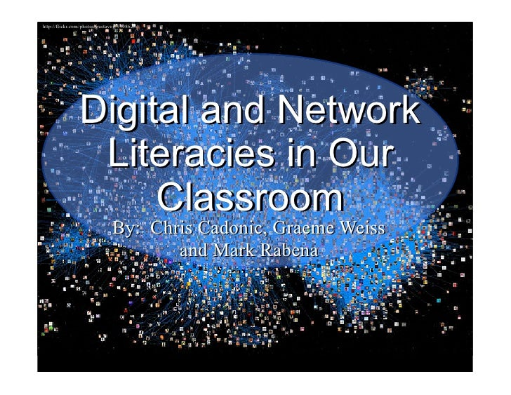 http://flickr.com/photos/gustavog/9708628/                     Digital and Network                  Literacies in Our     ...