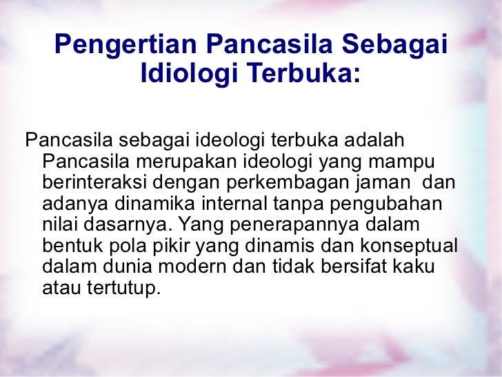 pancasila sebagai idiologi terbuka pancasila sebagai ideologi terbuka ...