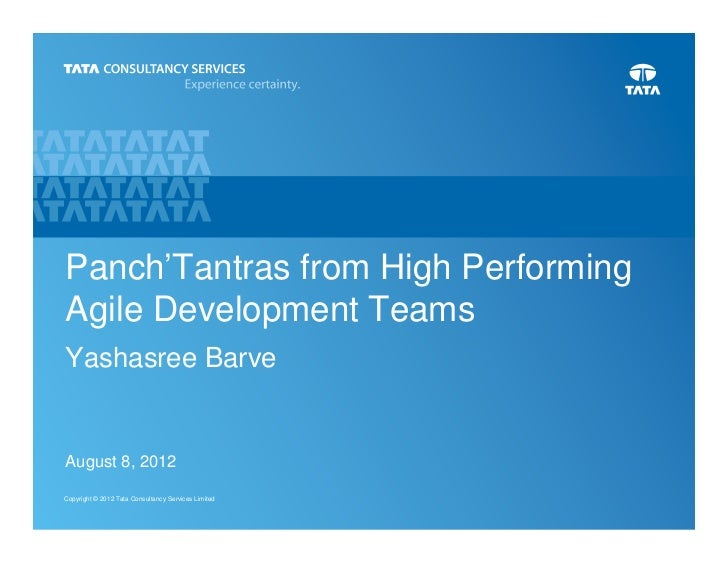 Panch'Tantras from High PerformingAgile Development TeamsYashasree BarveAugust 8, 2012Copyright © 2012 Tata Consultancy Se...