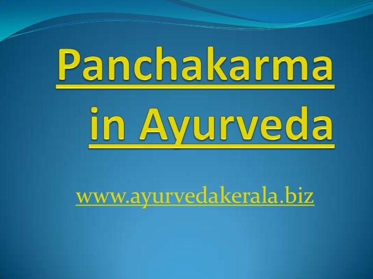 Panchakarma in Ayurveda<br />www.ayurvedakerala.biz<br />
