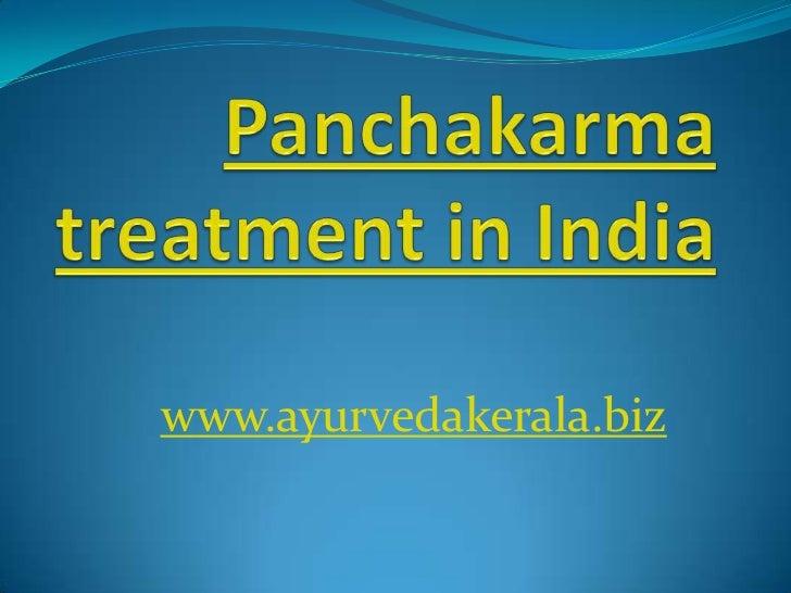 Panchakarma treatment in India<br />www.ayurvedakerala.biz<br />