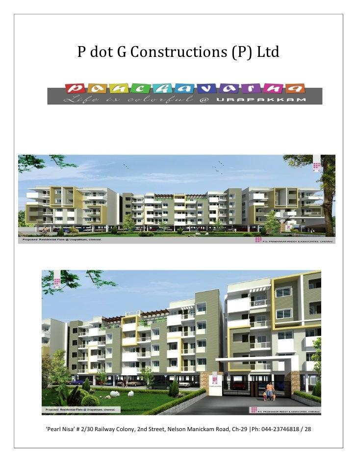 P dot G Constructions (P) Ltd'Pearl Nisa' # 2/30 Railway Colony, 2nd Street, Nelson Manickam Road, Ch-29 |Ph: 044-23746818...