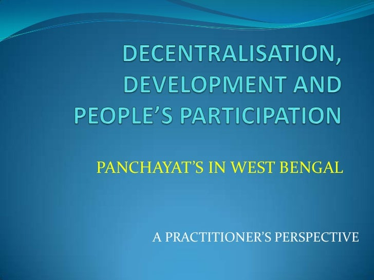 PANCHAYAT'S IN WEST BENGAL     A PRACTITIONER'S PERSPECTIVE