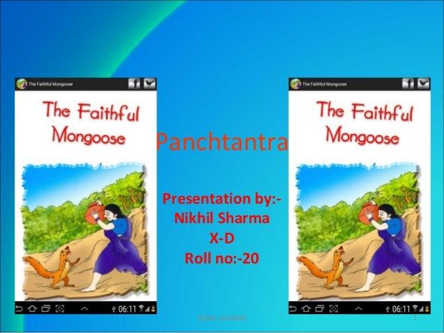 Panchtantra Presentation by:- Nikhil Sharma X-D Roll no:-20 NIKHIL SHARMA 1